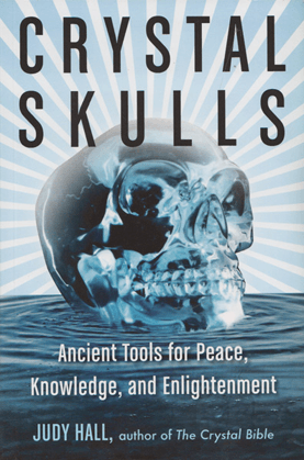 Crystal Skulls by Judy Hall
