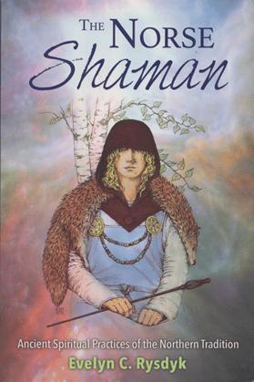 The Norse Shaman by Evelyn C. Rysdyk