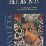 El Niño Fidencio and the Fidencistas