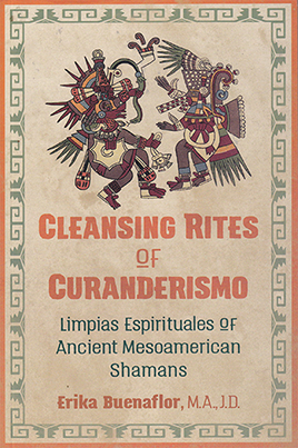 The Cleansing Rites of Curanderismo by Erika Buenaflor