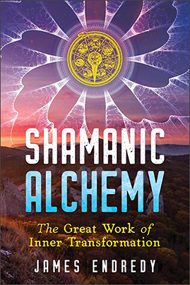 Shamanic Alchemy by James Endredy