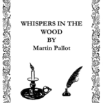 Whispers in the Wood. Poetry by Martin Pallot