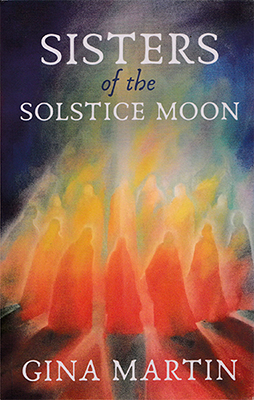 Sisters of the Solstice Moon by Gina Martin