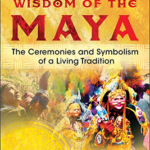 Transcendent Wisdom of the Maya by Gabriela Jurosz-Landa