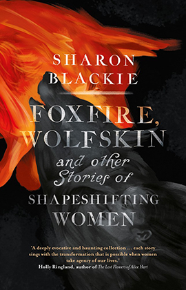 Foxfire Wolfskin by Sharon Blackie