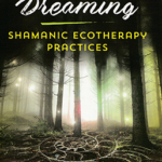 Earth Spirit Dreaming by Elizabeth E. Meacham