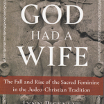 When God had a Wife by Lynn Picknett & Clive Prince