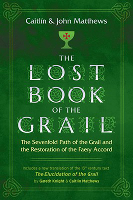 The Lost Book of the Grail by Caitlín and John Matthews
