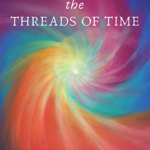 Walking the Threads of Time by Gina Martin