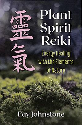 Plant Spirit Reiki by Fay Johnstone